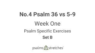 No.4 Psalm 36 vs 5-9 Week 1 Set B