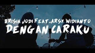 Download Lagu Arsy Widianto, Brisia Jodie - Dengan Caraku [Cover by Second Team] mp3