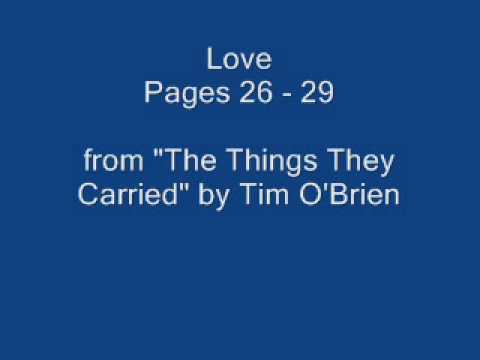 analyzing the things they carried by tim obrien There are three important tim o'briens in the story: tim the soldier, tim the writer, and timmy the kid they're all the same person, but it's important for you to keep the three separate, so we'll do the same let's start with tim the soldier tim the soldier is kind of a mess at first he never.