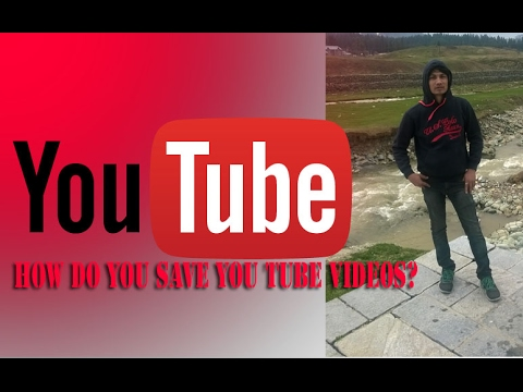 easiest way how to save you tube videos in computer