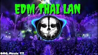 EDM Thai Lan Gây Nghiện 2018 Nonstop Melody Thai Lan On The Mix