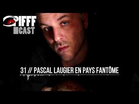 PIFFFcast 31  Pascal Laugier en pays tôme