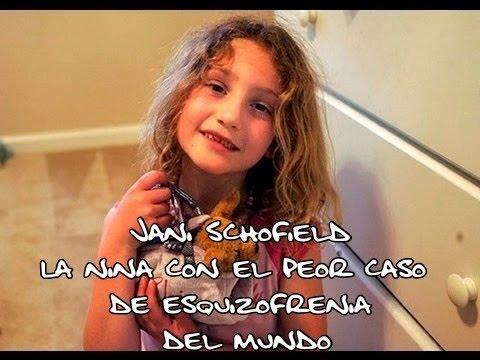Jani Schofield La Niña Con El Peor Caso De Esquizofrenia Del Mundo