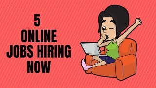 5 Online Jobs from Home Hiring Right Now 2019
