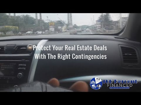 Protect Your Real Estate Deals With The Right Contingencies