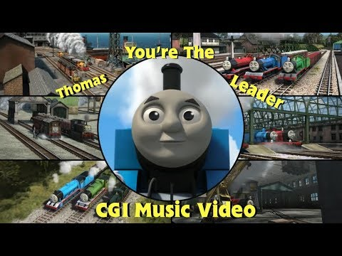 Thomas, You're the Leader (CGI Music Video)