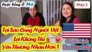 ❀//Vlog 93// Tại Sao Cùng Là Người Việt Lại Không Yêu Thương Nhau Nhiều Hơn- Cách Du Học Mỹ - Phần 2