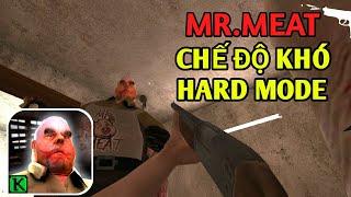 MR.MEAT TRONG CHẾ ĐỘ KHÓ - HARD MODE| Full Gameplay