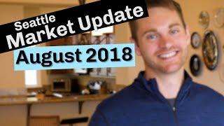 Seattle Real Estate Market Update | August 2018