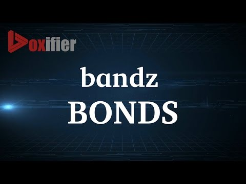 How to Pronunce Bonds in English - Voxifier.com