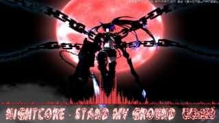 【Nightcore】 Stand my Ground [HQ|1080p]