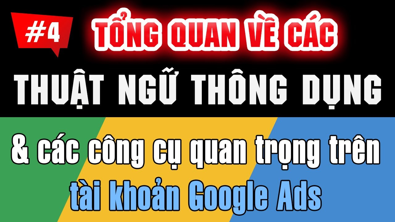Giới thiệu các thuật ngữ và công cụ quan trọng trên tài khoản quảng cáo Google Ads #4