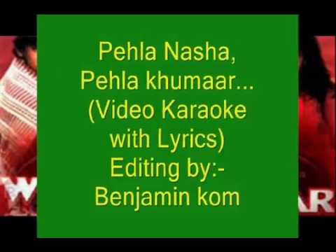 Pahla nasha pahla khumar  karaoke