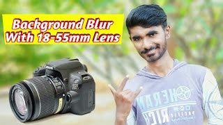 How To Blur Background In DSLR With 18-55mm Lens Canon,Nikon [ Blur Background In DSLR ]
