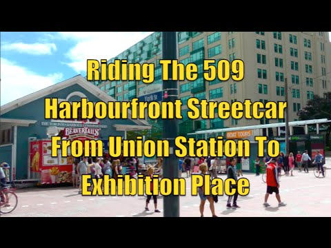 Riding The 509 Harbourfront Streetcar From Union Station To Exhibition Place