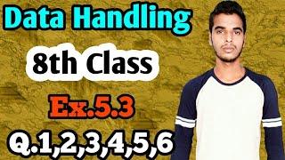 Data Handling: Class 8 maths chapter 5.3-Q.1,Q.2,Q.3,Q.4,Q.5,Q.6 solution