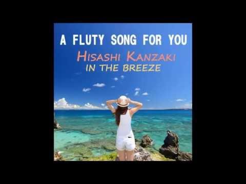 HISASHI KANZAKI - A FLUTY SONG FOR YOU