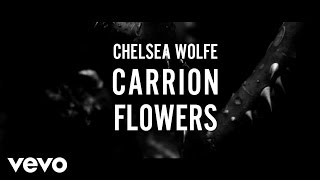 Chelsea Wolfe - Carrion Flowers (Official Video)(Chelsea Wolfe