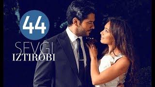 Sevgi Iztirobi / Севги Изтироби 44-Qism (Turk seriali uzbek tilida)