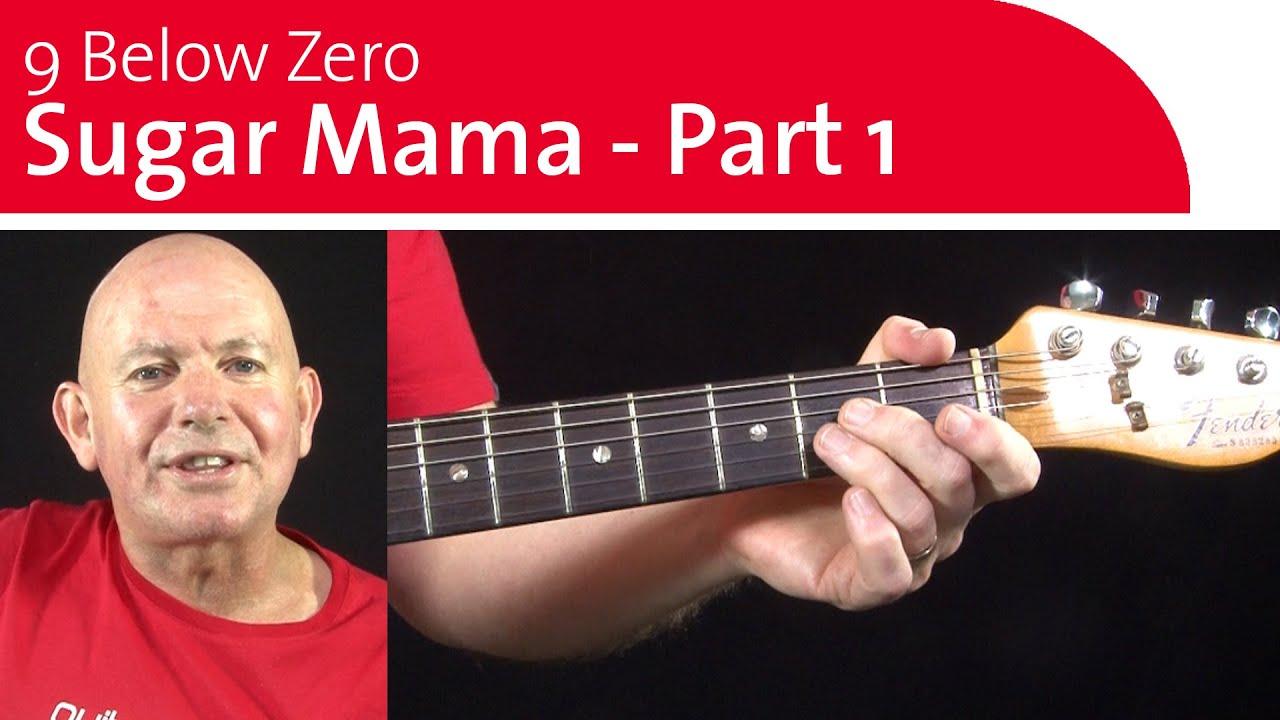 9 Below Zero Sugar Mama Guitar Lesson - Part 1