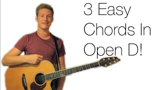 3 easy chords in open d tuning!