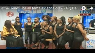 #theTrend: The all female dance crew - GQ Dancers