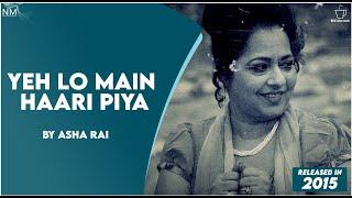 """Yeh Lo Main Haari Piya"" (cover) Feat. Asha Rai ll Namyoho Studios ll Official Video ll"