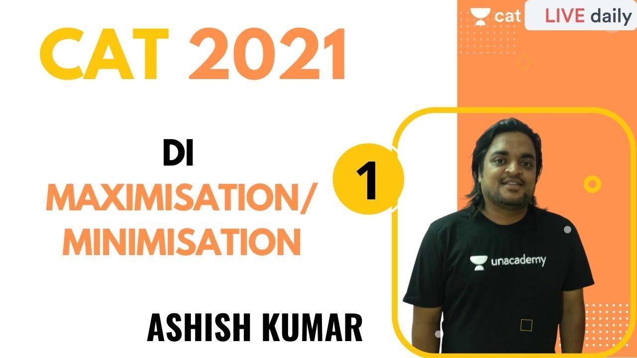 Download CAT 2021   LRDI   MAXIMISATION/MINIMISATION - 1 l Unacademy CAT   Ashish Kumar
