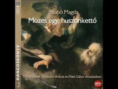 Szabó Magda: Mózes egy, huszonkettő - hangoskönyv mp3 letöltés
