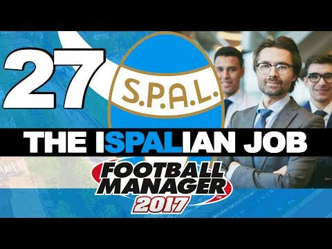 THE ISPALIAN JOB | PART 27 | BOARD TAKEOVER | FOOTBALL MANAGER 2017