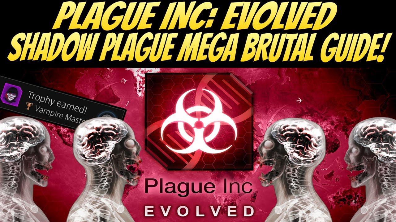 Plague Inc: Evolved Shadow Plague Mega Brutal Guide! BEST ...