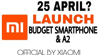 Xiaomi New Launch Budget Smartphone 25 April?Mi Redmi upcoming smartphone dual camera,Official Leaks