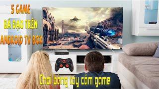 5 Game cực bá đạo trên Android TV box Magicsee N5 max - Chơi là phê