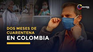 Coronavirus | Dos meses de cuarentena en Colombia