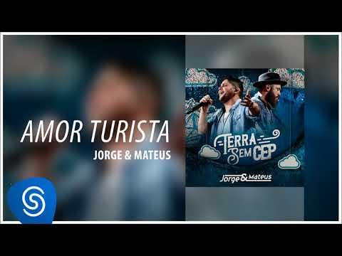 Jorge & Mateus - Amor Turista Terra Sem CEP Áudio