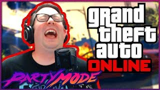 We Accomplish Nothing in GTA Online - Party Mode