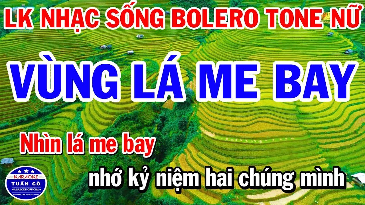 Karaoke Liên Khúc Nhạc Sống Bolero Tone Nữ | Vùng Lá Me Bay | Người Tình Không Đến