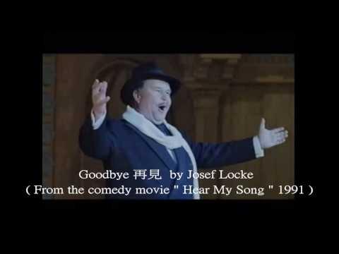 Goodbye 再見 by Josef Locke 愛爾蘭男高音 ( From the comedy movie