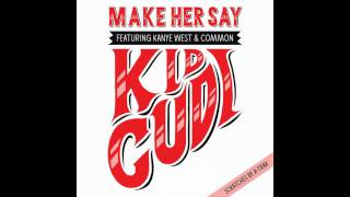 Kid Cudi Make Her Say Feat Kanye West Common