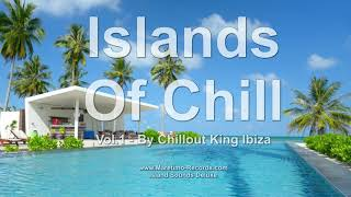 Chillout King Ibiza - Islands Of Chill Vol. 1, HD, 2018, 4+Hours, Beautiful Chill Cafe Mix
