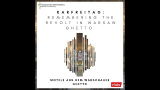 """Motele aus dem Warschauer Ghetto"" - Karfreitag: Remembering the revolt in Warsaw Ghetto"