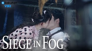 Siege in Fog - EP21 | Accept Your Love [Eng Sub]