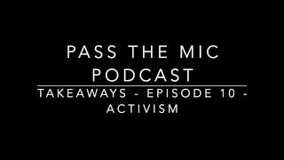Activism - Short bites. Episode #10. Take-aways