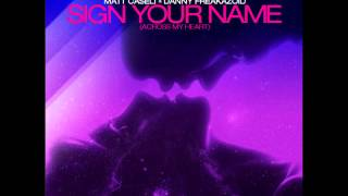 Matt Caseli & Danny Freakazoid - Sign Your Name (Across My Heart) [Original Mix]