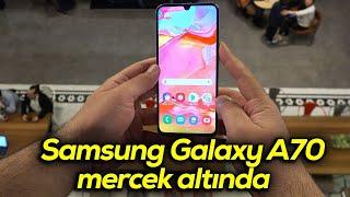 Samsung Galaxy A70 mercek altında: Merak edilen her şey