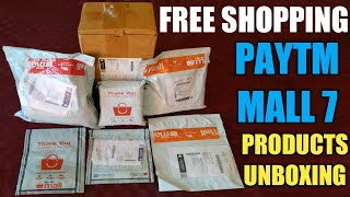 PAYTM MALL ! FREE SHOPPING ! 7 PRODUCTS UNBOXING ! PAYTM OFFER FREE SHOPPING