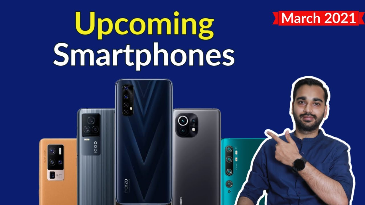Top 8+ Best Upcoming Mobile Phone Launches ⚡ March 2021