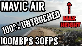 DJI Mavic Air Max *Legal* Height Untouched Raw Footage 4K 100mbps 30fps