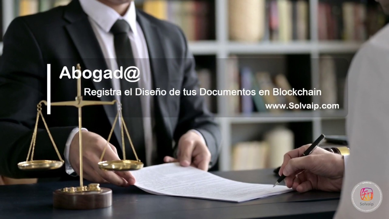 Abogad@ | Registra el Diseño de tus Documentos en Blockchain | www.Solvaip.com