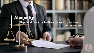 Abogad@   Registra el Diseño de tus Documentos en Blockchain   www.Solvaip.com